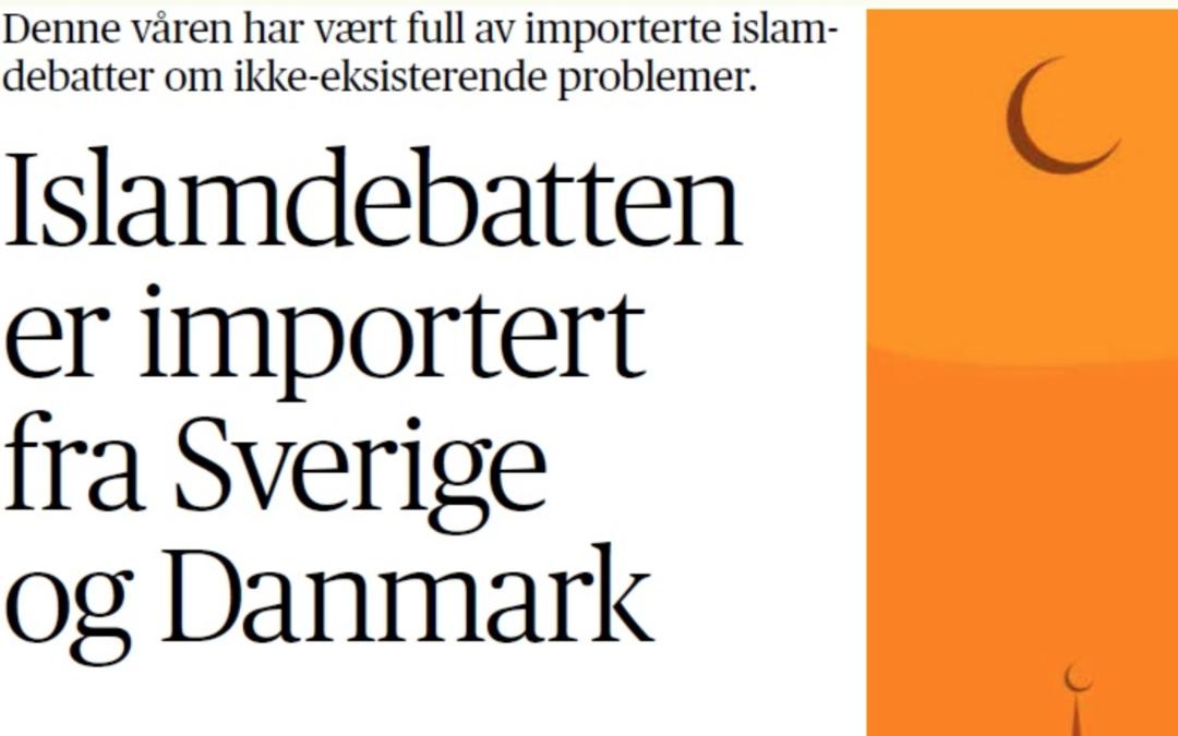 Kronikk: «Islamdebatten er importert fra Sverige og Danmark», Aftenposten 18. juli 2018